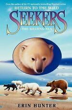 NEW Seekers: Return to the Wild #2: The Melting Sea by Erin L. Hunter Hardcover