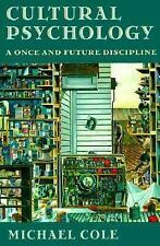 Cultural Psychology: A Once and Future Discipline by Cole, Michael