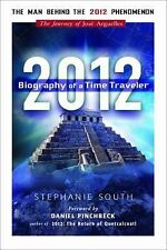 2012: Biography of a Time Traveler: The Journey of Jose Arguelles,Stephanie Sout