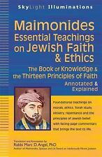 MaimonidesEssential Teachings on Jewish Faith & Ethics: The Book of Knowledge &