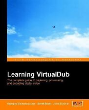 Virtual Dub Video : Capture, Processing and Encoding by Georgios...