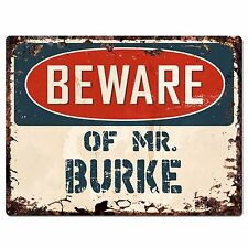 PP2697 BEWARE OF MR. BURKE Plate Chic Sign Home Store Wall Decor Funny Gift