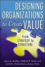 Designing Organizations to Create Value: From Strategy to Structure, Janice Will
