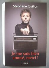 STEPHANE GUILLON / JE ME SUIS BIEN AMUSE, MERCI / GRAND FORMAT