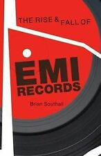 The Rise and Fall of EMI Records, Brian Southall, Very Good, Paperback