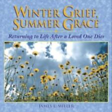 Winter Grief Summer Grace (Willowgreen Series) by James E. Miller, Good Book