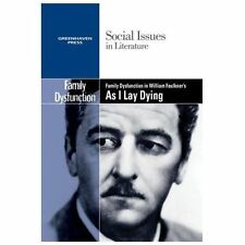 Family Dysfunction in William Faulkner's As I Lay Dying (Social Issues-ExLibrary