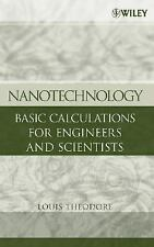 Nanotechnology : Basic Calculations for Engineers and Scientists by Louis...