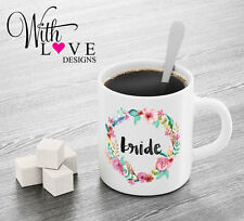 BRIDE TO BE FLORAL COFFEE MUG TEA CUP PERSONALISED WEDDING HEN PARTY GIFT