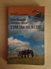 C'era una volta l'est - Viaggio a cavallo dal Friuli alla Bielorussia
