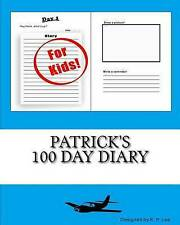 Patrick's 100 Day Diary by Lee, K. P. -Paperback