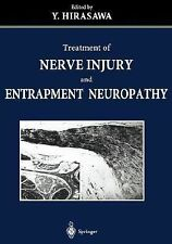 Treatment of Nerve Injury and Entrapment Neuropathy (2002, Paperback)