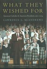 WHAT THEY WISHED FOR BY LAWRENCE J. MCANDREWS ARC SOFTCOVER (2014) AMERICAN