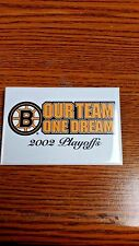 """NHL BOSTON BRUINS """"OUR TEAM, ONE DREAM"""" 2002 PLAYOFFS PIN GREAT CONDITION"""