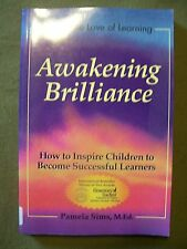 Awakening Brillance: How to Inspire Children to Become Successful Learners .....