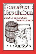 Storefront Revolution: Food Co-Ops and the Counterculture (Perspective-ExLibrary