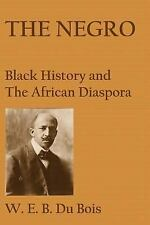 The Negro : Black History and the African Diaspora by W. E. B. Du Bois (2010,...