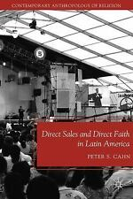 Contemporary Anthropology of Religion: Direct Sales and Direct Faith in Latin...