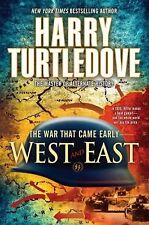 THE WAR THAT CAME EARLY WEST AND EAST BOOK 2 BY HARRY TURTLEDOVE 2011 PAPERBACK