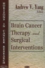 Horizons in Cancer Research Ser.: Brain Cancer Therapy and Surgical...