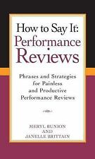 How to Say It Performance Reviews : Phrases and Strategies for Painless and P...