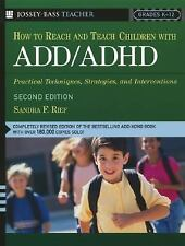 HOW TO REACH AND TEACH CHILDREN WITH ADD / ADHD BOOK by SANDRA F. RIEF, 2nd Ed.