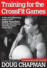 Training for the CrossFit Games : A Year of Programming Used to Train Julie...