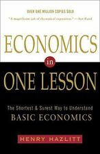 Economics in One Lesson : The Shortest and Surest Way to Understand Basic...