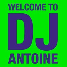 CD NUOVO: WELCOME TO DJ ANTOINE (2012) 2CD (MA CHERIE, WELCOME TO ST. TROPEZ)