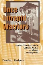 Once Intrepid Warriors : Gender, Ethnicity, and the Cultural Politics of...