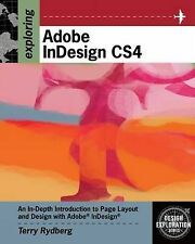 Exploring Adobe InDesign CS4 (Adobe Creative Suite), Terry Rydberg
