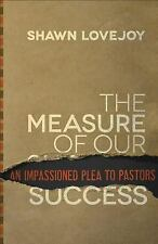 Measure of Our Success, The: An Impassioned Plea to Pastors-ExLibrary