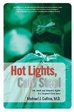 Hot Lights, Cold Steel: Life, Death and Sleepless Nights in a Surgeon'-ExLibrary