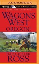 Wagons West: Wagons West Oregon! 4 by Dana Fuller Ross (2015, MP3 CD,...