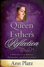 Queen Esther's Reflection: A Portrait of Grace, Courage and Excellence, Platz, A