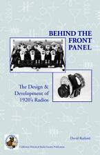 Behind the Front Panel : The Design and Development of 1920's Radios (2013,...