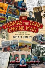 Thomas the Tank Engine Man : The Life of Reverend W. Awdry by Brian Sibley...
