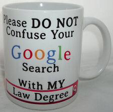 Do Not Confuse Your Google Search With My Law Degree Mug Lawyer Judge Barrister