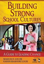 Leadership for Learning: Building Strong School Cultures : A Guide to Leading...