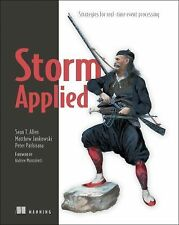 Storm Applied : Strategies for Real-Time Event Processing by Sean T. Allen,...