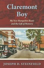 Claremont Boy: My New Hampshire Roots and the Gift of Memory