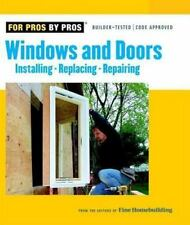 For Pros by Pros: Windows and Doors : Installing, Repairing, Replacing (2006, Pa