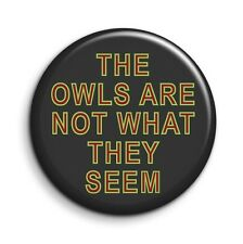 Twin Peaks The Owls Are Not What They Seem 38mm/1.5 inch TV Button Pin Badge