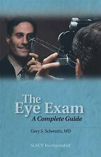 The Eye Exam: A Complete Guide-ExLibrary