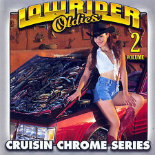 Lowrider Oldies: Cruisin Chrome Series Vol. 2 by Var...
