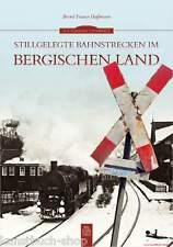 Fachbuch Stillgelegte Bahnstrecken im Bergischen Land Gründung bis Gegenwart