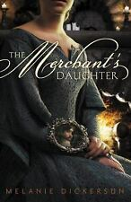 Fairy Tale Romance Ser.: The Merchant's Daughter by Melanie Dickerson (2011,...