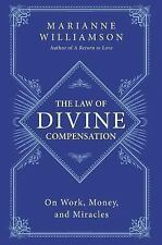 The Law of Divine Compensation: On Work, Money, and Miracles, Williamson, Marian