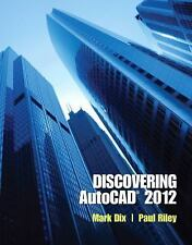 Discovering AutoCAD 2012 by Mark Dix and Paul Riley (2011, Paperback, Revised)
