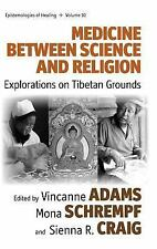 Medicine Between Science and Religion: Explorations on Tibetan Grounds (Epistemo